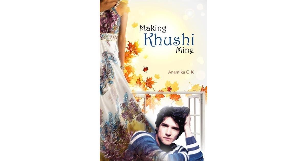 Making Khushi Mine by Anamika G K