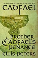 Brother Cadfael's Penance (Chronicles of Brother Cadfael)