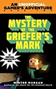 The Mystery of the Griefer's Mark (An Unofficial Gamer's Adventure #2)