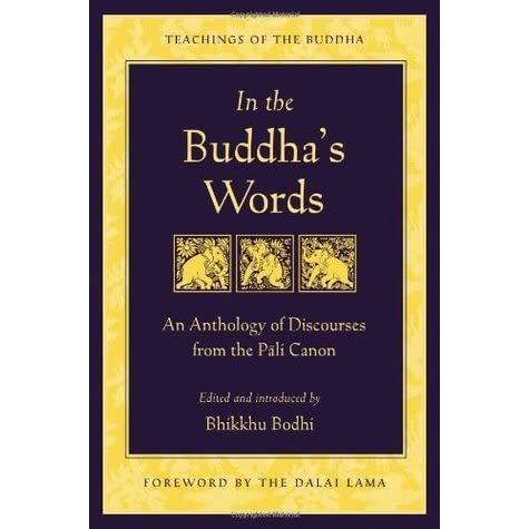 In the Buddha's Words: An Anthology of Discourses from the Pali