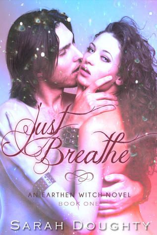 Just Breathe (Earthen Witch #1)