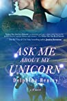 Ask Me About My Unicorn (B3, #2)