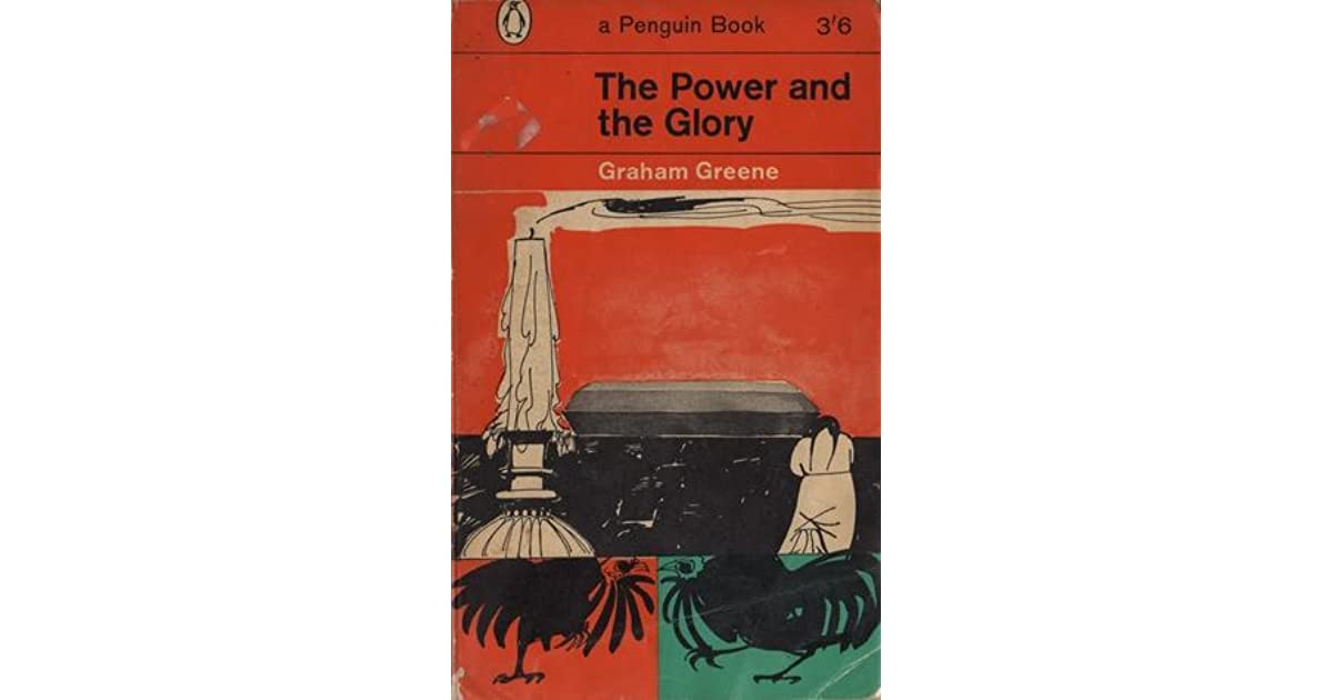 a book report on the power and the glory graham greene Henry graham greene om ch (2 october 1904 – 3 april 1991),  in 1953 the holy office informed greene that the power and the glory was damaging to the reputation of the priesthood but later,  the last book greene termed an entertainment was our man in havana in 1958.