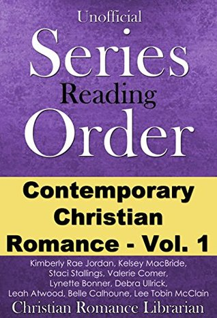 Contemporary Christian Romance Series Reading List - Kimberly Rae Jordan, Kelsey MacBride, Staci Stallings, and More - Series Titles and Links In Order (Christian Series Reading Guides)