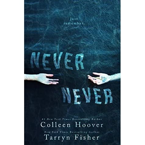Never Never (Never Never, #1) by Colleen Hoover