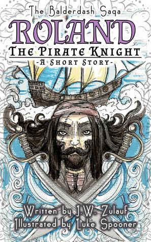 Roland the Pirate Knight (The Balderdash Saga - A Short Story)