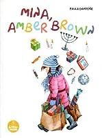 Mina, Amber Brown