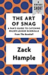 The Art of Snag: A Fan's Guide to Catching Major League Baseballs (A Vintage Short)