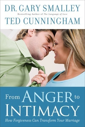 From Anger to Intimacy  How For - Gary Smalley
