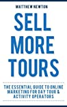 Sell More Tours: A Guide to Online Marketing for Tour Operators