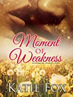 Moment of Weakness (Embracing Moments, #1)