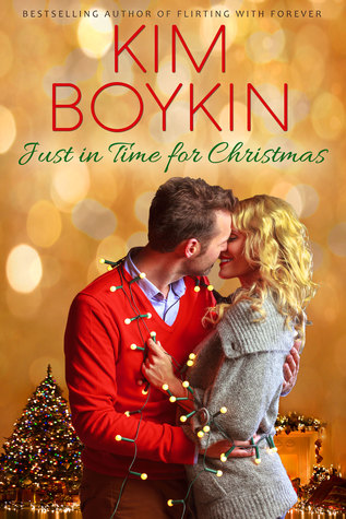Just In Time For Christmas.Just In Time For Christmas By Kim Boykin