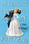 38 Reasons I Want To Marry My Boyfriend (Kindle Single)