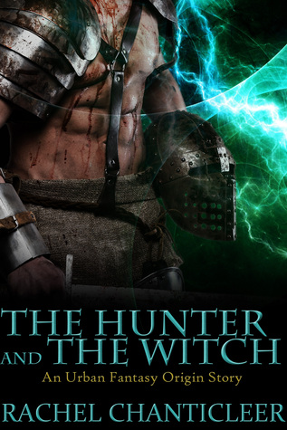 The Hunter and the Witch by Rachel Chanticleer