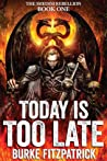 Today Is Too Late (The Shedim Rebellion, 1)