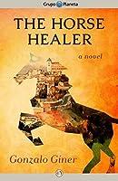The Horse Healer: A Novel