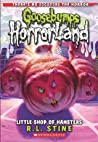 Little Shop of Hamsters (Goosebumps HorrorLand, #14)