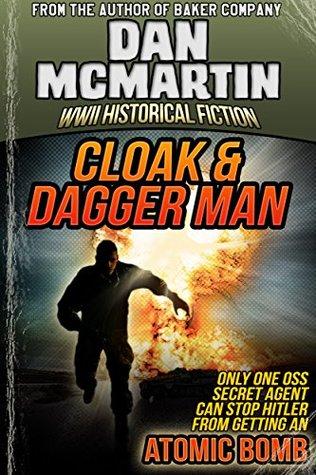 Cloak & Dagger Man - World War II Historical Fiction (Tales of the OSS Book 5)