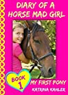 My First Pony (Diary of a Horse Mad Girl #1)