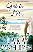 Get To Me (Men of Honor Book 2)