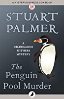 The Penguin Pool Murder (The Hildegarde Withers Mysteries)