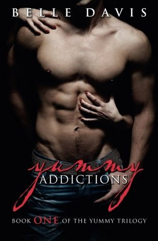 Yummy Addictions (The Yummy Trilogy #1)