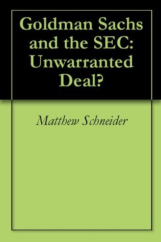 Goldman Sachs and the SEC: Unwarranted Deal?