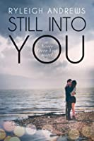 Still Into You (Never Over You, #2)