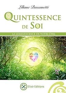 Quintessence de Soi: La luminescence de votre Etre