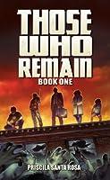 Those Who Remain: A Zombie Novel (Book 1)