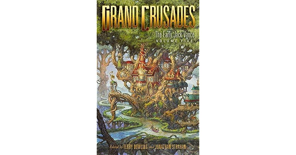 Grand Crusades The Early Jack Vance Volume Five By Jack Vance