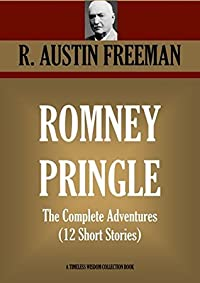 ROMNEY PRINGLE. The Complete Adventures (12 Short Stories) (Timeless Wisdom Collection Book 1962)