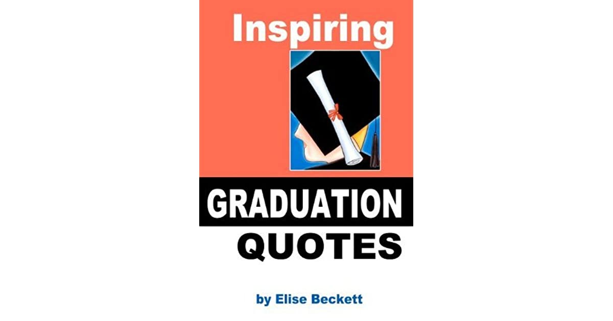 inspiring graduation quotes by elise beckett