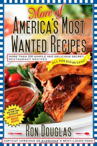 More of America's Most Wanted Recipes: More Than 200 Simple and