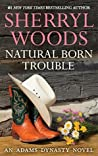 Natural Born Trouble (And Baby Makes Three: The Next Generation, #2)