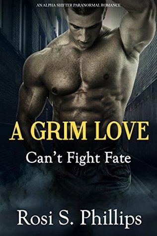 Can't Fight Fate: An Alpha Shifter Paranormal Romance (A Grim Love Book 2)