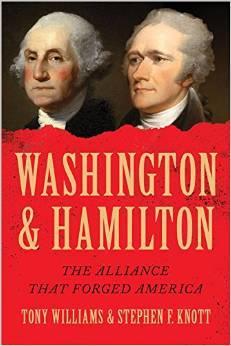 Washington & Hamilton: The Alliance That Forged America