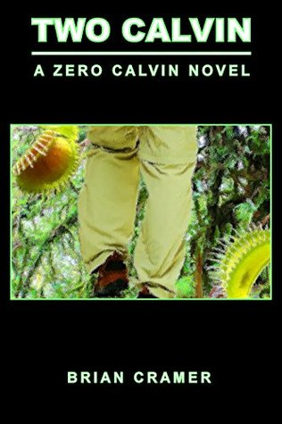 Two Calvin: A Zero Calvin Novel (Zero Calvin, #3)