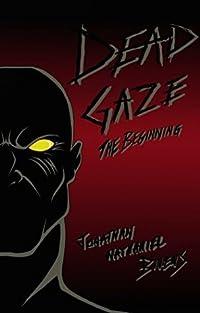 Dead Gaze: The Beginning