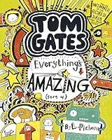 Tom Gates 3: Everything's Amazing (sort of) (Tom Gates series)