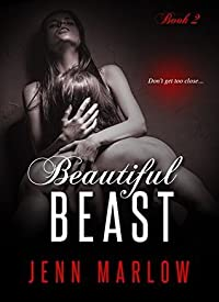 Beautiful Beast: Part 2 of 3