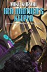 Her Brother's Keeper by Mike Kupari