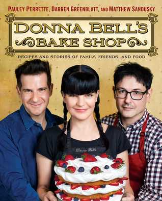 newest f43a5 1371c Donna Bell's Bake Shop: Recipes and Stories of Family ...