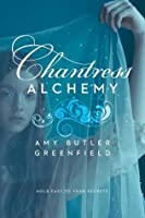 Chantress Alchemy (Chantress Trilogy, #2)