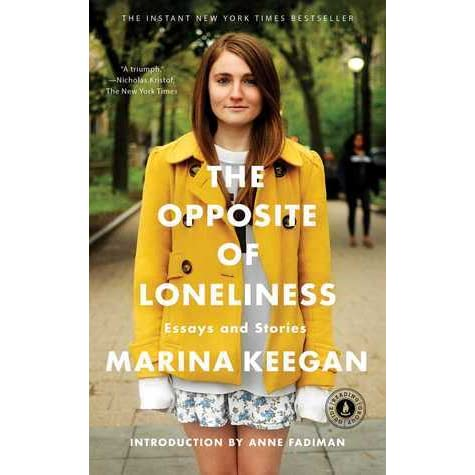 the opposite of loneliness essay The opposite of loneliness- 3/5 marina's last essay for the yale daily news, this is sort of like the college version of a high school commencement speech you know, those speeches usually given by the class president of the valedictorian of the graduating class.