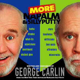 More Napalm and Silly Putty by George Carlin