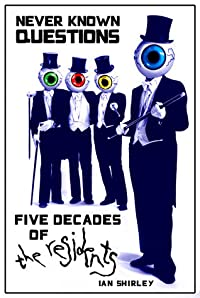 Never Known Questions: Five Decades of The Residents