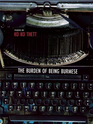 The Burden of Being Burmese by ko ko thett