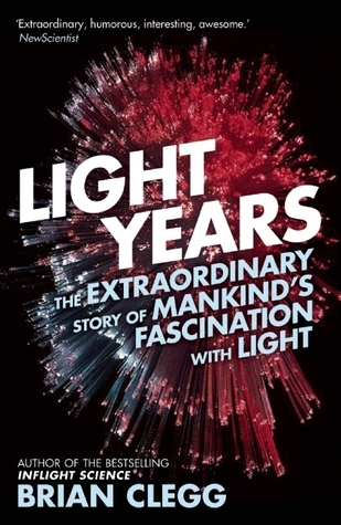 Book cover Light Years  The Extraordinary Story of Mankind's Fascination with Light-Icon Books (2015)