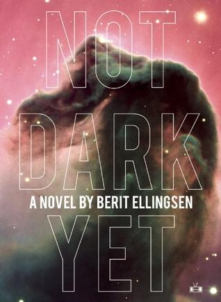 Not Dark Yet by Berit Ellingsen